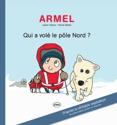 Armel: Qui a volé le Pôle Nord ?
